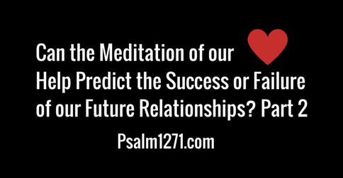 Can the meditation of our hearts help predict the success or failure of our future relationships- Part 2